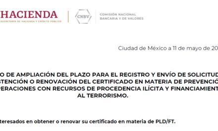 Aviso de Ampliación de Plazo para el Registro y Envío de Solicitud de Obtención o Renovación del Certificado en Materia PLD y FT